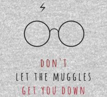 Don't Let The Muggles Get You Down Kids Clothes