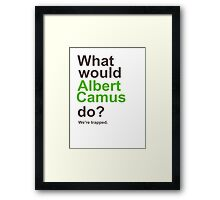 What Would He Do? Framed Print