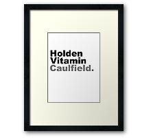 Holden Vitamin Caulfield Framed Print