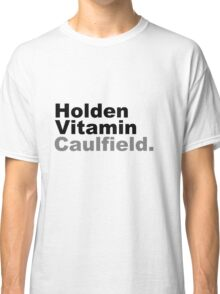 Holden Vitamin Caulfield Classic T-Shirt