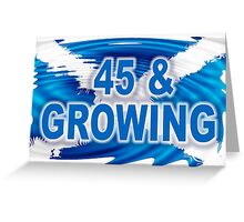 45 & GROWING FREE SCOTLAND Greeting Card