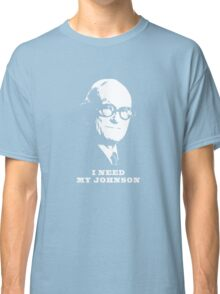 I NEED MY JOHNSON ARCHITECTURE T SHIRT Classic T-Shirt