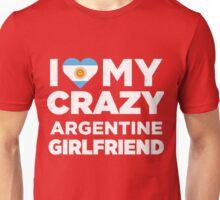 I Love My Crazy Argentine Girlfriend Cute Argentina T-Shirt Unisex T-Shirt