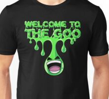 WELCOME TO THE GOO Unisex T-Shirt