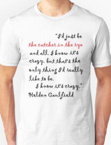I Know It's Crazy. T-Shirt