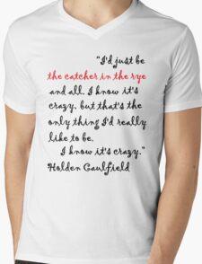 I Know It's Crazy. Mens V-Neck T-Shirt