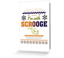 I'm With Scrooge Funny Sarcastic Ugly Christmas TShirt. Greeting Card