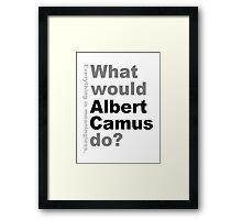 What would Albert Camus do? Framed Print