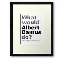 What would Albert Camus do? 2 Framed Print