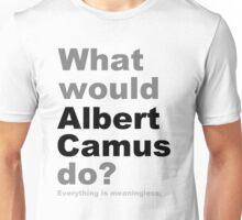 What would Albert Camus do? 2 Unisex T-Shirt