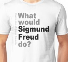 What would Sigmund Freud do? 2 Unisex T-Shirt
