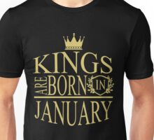 Kings are born in January Unisex T-Shirt
