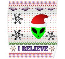 I Believe In Aliens UFO Funny Sarcastic Ugly Christmas Shirt Poster