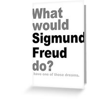 What would Sigmund Freud do? Greeting Card