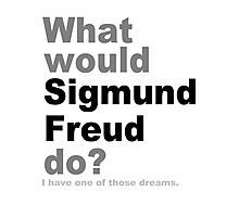 What would Sigmund Freud do? Photographic Print