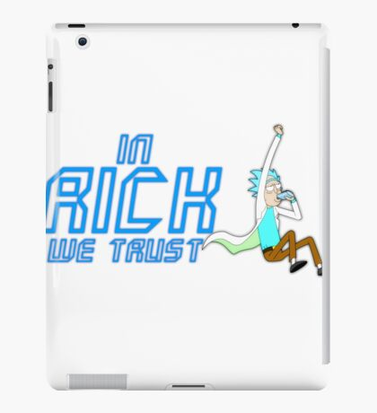 Rick and Morty- In Rick we Trust iPad Case/Skin