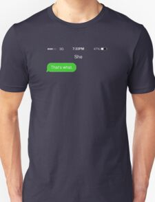 That's what she texted T-Shirt