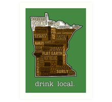 Drink Local (MN) Art Print