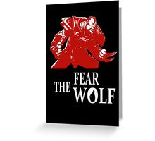 Fear the Wolf Greeting Card