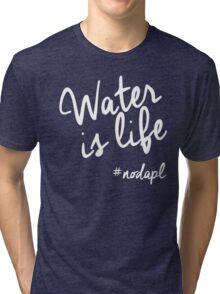 Water Is Life #nodapl T-Shirt Tri-blend T-Shirt