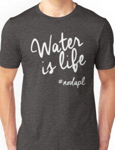 Water Is Life #nodapl T-Shirt Unisex T-Shirt