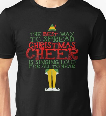 The Best Way to Spread Christmas Cheer is Singing Funny Unisex T-Shirt
