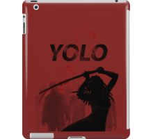 YOLO! you must fight for it! iPad Case/Skin