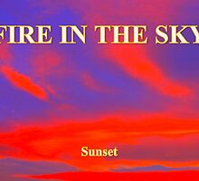 FIRE IN THE SKY - SUNSET by Rose Frankcombe