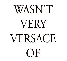 That wasn't very versace  by YoungLolita