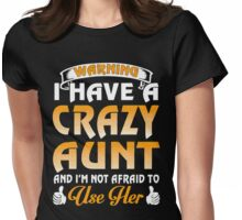 I have a Crazy Aunt xmas shirt Womens Fitted T-Shirt