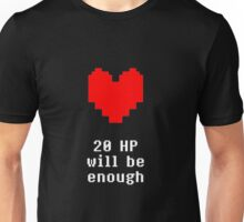 20 HP wil be enough Unisex T-Shirt