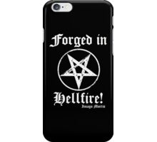 Forged in Hellfire! iPhone Case/Skin