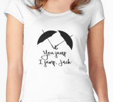 You jump, I jump Jack Women's Fitted Scoop T-Shirt