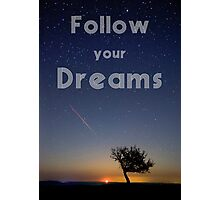 Follow your dreams inspirational quote on night photo Photographic Print