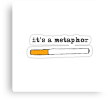 """it's a metaphor"" the fault in our stars design Canvas Print"