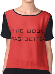 The book was better Chiffon Top