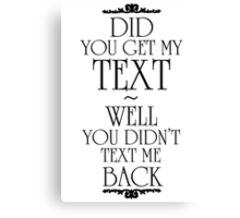 Did You Get My Text Canvas Print