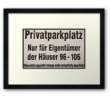 privatparkplatz Framed Print