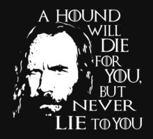 a hound will die for yout, but never lie to you  by FandomizedRose
