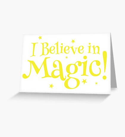I believe in MAGIC Greeting Card