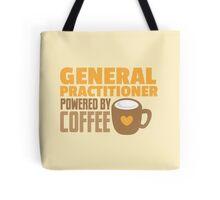 GP General practitioner powered by coffee Tote Bag