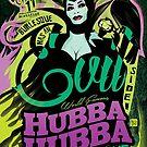 Hubba Hubba Revue | Balla Fire | Evil by caseycastille