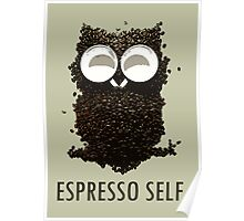 Espresso Self w/ text Poster