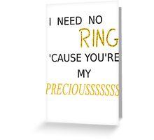 My Preciousss Greeting Card