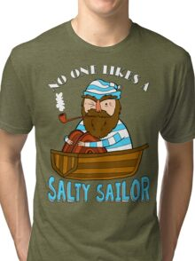 No One Likes A Salty Sailor Tri-blend T-Shirt