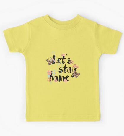 Let's stay home 001 Kids Tee