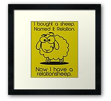 Now I Have A Relationsheep Hilarious Sheep Framed Print