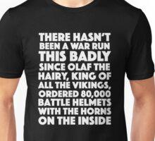 Blackadder quote - War run this badly Unisex T-Shirt