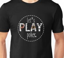 Leτ's Play Poker Unisex T-Shirt