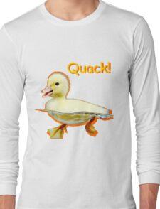 Cute Duckling Quack! Long Sleeve T-Shirt